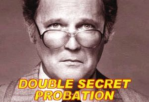Double Secret Probation